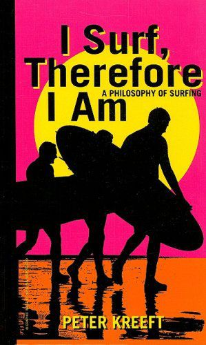 I Surf, Therefore I Am